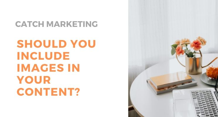 Should you include images in your content?