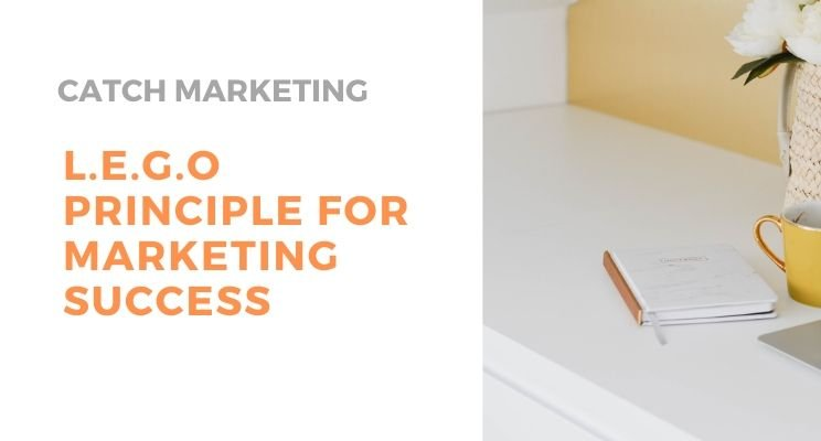 L.E.G.O principle for marketing success