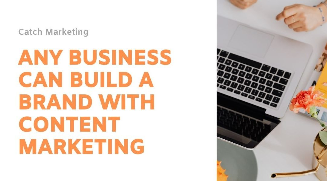 Build A Brand With Content Marketing